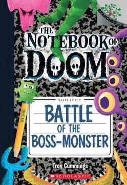 Battle of the boss-monster / by Troy Cummings.
