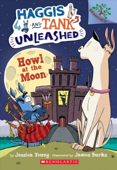 Howl at the moon : A Branches Book / by Jessica Young ; illustrated by James Burks.