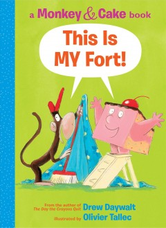 This is MY fort! / written by Drew Daywalt ; illustrated by Olivier Tallec.