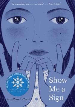 Show me a sign / Ann Clare LeZotte.