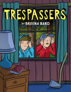 Trespassers / by Breena Bard.