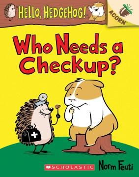 Who needs a checkup? / Norm Feuti.