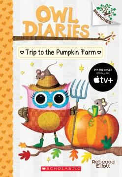Trip to the pumpkin farm / Rebecca Elliott.