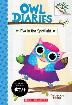 Eva in the spotlight / Rebecca Elliott.