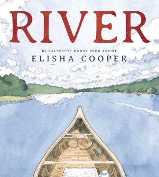 River / Elisha Cooper.