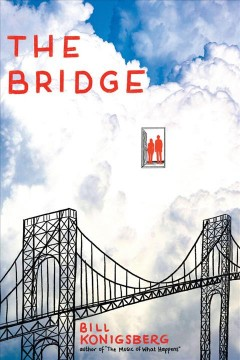 The bridge / Bill Konigsberg.