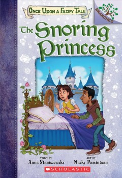 The snoring princess / story by Anna Staniszewski ; art by Macky Pamintuan.