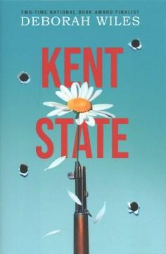 Kent State / Deborah Wiles.