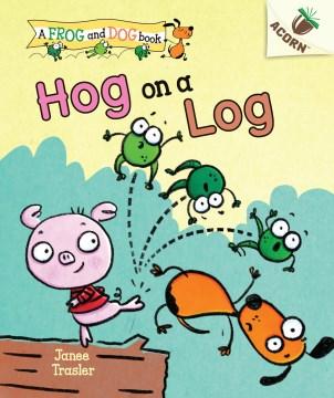 Hog on a log / by Janee Trasler.