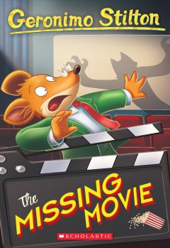 The missing movie / Geronimo Stilton ; illustrations by Danilo Barozzi, Daria Cerchi, and Serena Gianoli ; translated by Anna Pizzelli.