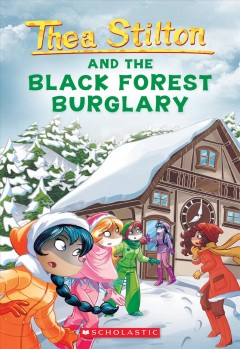 Thea Stilton and the Black Forest burglary / text by Thea Stilton ; illustrations by Barbara Pellizzari and Flavio Ferron ; translated by Anna Pizzelli.