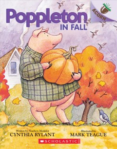 Poppleton in fall / written by Newbery Medalist Cynthia Rylant ; illustrated by Mark Teague.