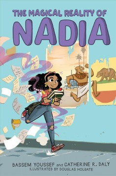 The magical reality of Nadia / by Bassem Youssef  and Catherine R. Daly ; illustrated by Douglas Holgate.