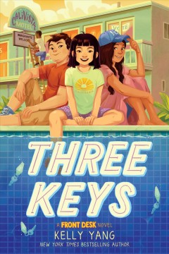 Three keys : a front desk novel / Kelly Yang.