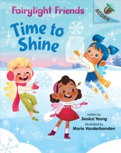 Time to shine / written by Jessica Young ; illustrated by Marie Vanderbemden.