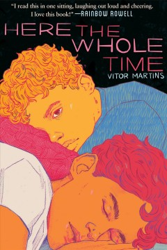 Here the whole time / Vitor Martins ; translated by Larissa Helena.