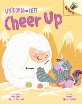 Cheer up / written by Heather Ayris Burnell ; art by Hazel Quintanilla.