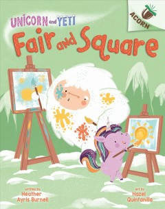Fair and square / written by Heather Ayris Burnell ; art by Hazel Quintanilla.
