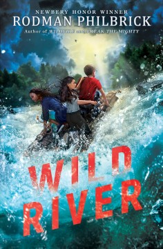 Wild river : a novel / Rodman Philbrick.