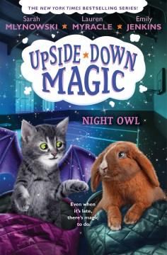 Night owl / by Sarah Mlynowski, Emily Jenkins, and Lauren Myracle.