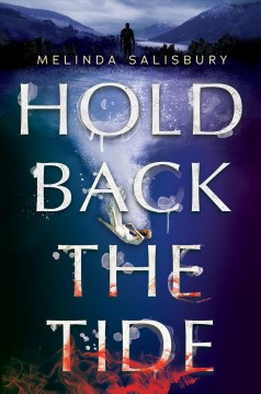 Hold back the tide / Melinda Salisbury.