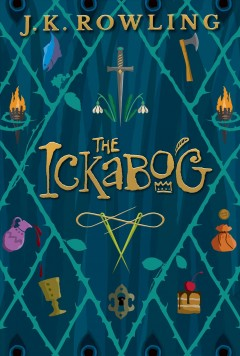 The Ickabog / J.K. Rowling ; with illustrations by the winners of The Ickabog Illustration Competition.