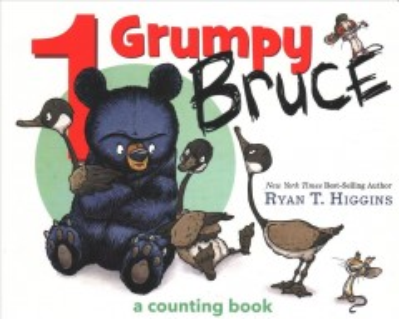 1 grumpy Bruce / Ryan T. Higgins.