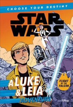 A Luke & Leia adventure / written by Cavan Scott ; illustrated by Elsa Charretier.