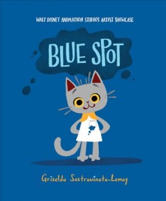 Blue spot / written and illustrated by Griselda Sastrawinata-Lemay.