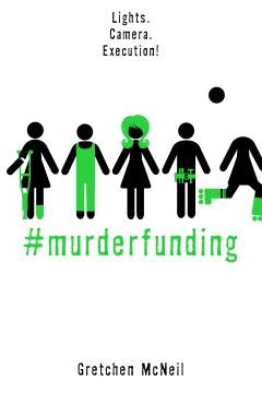 #MurderFunding (#MurderTrending #2) by Gretchen McNeil