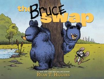 The Bruce swap / by Ryan T. Higgins.