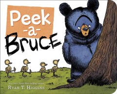 Peek-a-Bruce / Ryan T. Higgins.