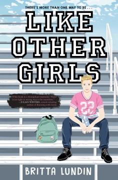 Like other girls / Britta Lundin.
