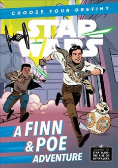 A Finn & Poe adventure / written by Cavan Scott ; illustrated by Elsa Charretier.