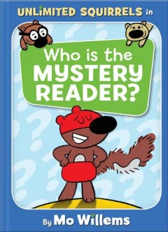 Who is the Mystery Reader? / by Mo Willems.