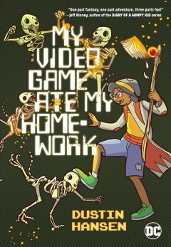 My video game ate my homework / written and illustrated by Dustin Hansen ; lettered by Corey Breen.