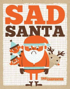 Sad Santa / Tad Carpenter.
