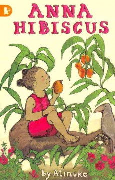 Anna Hibiscus / by Atinuke ; illustrated by Lauren Tobia.
