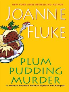 Plum pudding murder : [a Hannah Swenson holiday mystery with recipes] / Joanne Fluke.