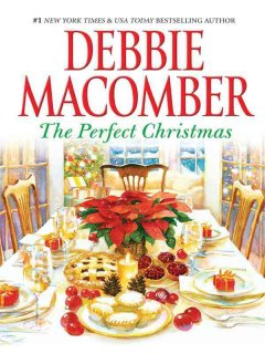 The perfect Christmas / Debbie Macomber.