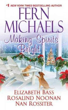 Making spirits bright  / Fern Michaels ... [et al.].