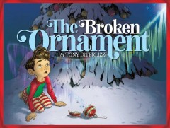 The broken ornament / Tony DiTerlizzi.