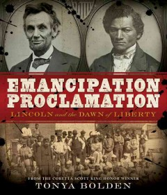 Emancipation Proclamation : Lincoln and the dawn of liberty / Tonya Bolden.