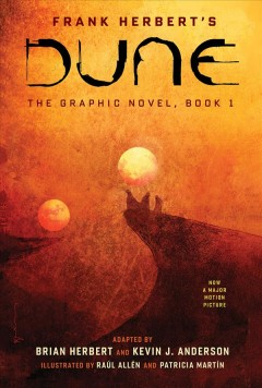 Dune : the graphic novel. Book 1 / adapted by Brian Herbert and Kevin J. Anderson ; illustrated by Raúl Allén and Patricia Martín.