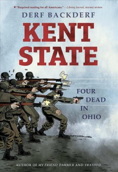Kent State : four dead in Ohio / Derf Backderf.