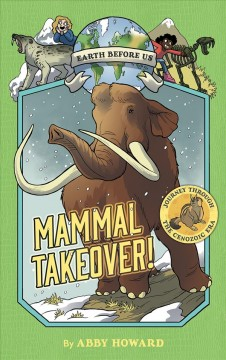 Earth before us. [3], Mammal takeover! / by Abby Howard.
