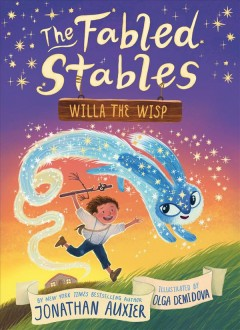 Willa the wisp / by Jonathan Auxier ; illustrated by Olga Demidova.