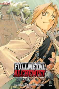 Fullmetal alchemist. Volumes 10-11-12 / story and art by Hiromu Arakawa ; translation, Akira Watanabe ; English adaptation, Jake Forbes ; touch-up art & lettering, Wayne Truman.