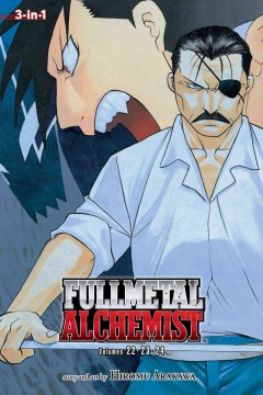 Fullmetal alchemist. Volumes 22-23-24 / story and art by Hiromu Arakawa ; translation/Akira Watanabe ; English adaptation/Jake Forbes ; touch-up art & lettering/Wayne Truman.