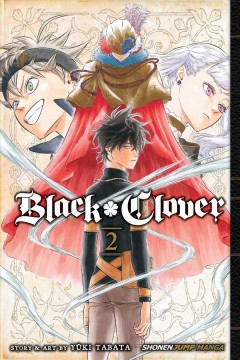 Black clover. 2, Those who protect / story and art by Yuki Tabata ; translation, Taylor Engel.